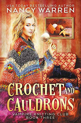 Crochet and Cauldrons (Vampire Knitting Club Book 3)