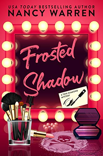 Frosted Shadow cover - A Toni Diamond mystery - by Nancy Warren - makeup mirror with skull and crossbones drawn in makeup spill