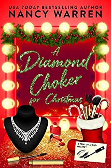 A Diamond Choker for Christmas cover - A Toni Diamond mystery - by Nancy Warren - makeup mirror with Christmas decorations and spilled glitter makeup next to a beautiful diamond choker on a stand