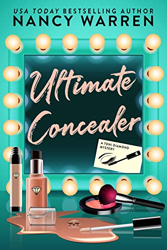 Ultimate Concealer cover - A Toni Diamond mystery - by Nancy Warren - makeup mirror with skull drawn in makeup spill