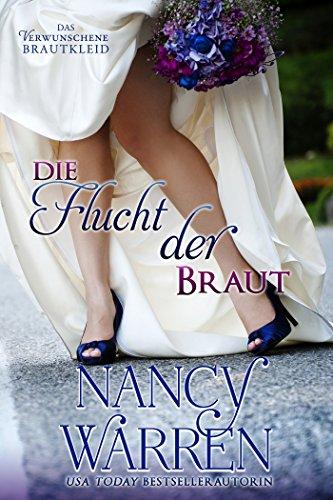 Die Flucht der Braut (Das Verwunschene Brautkleid 1) (German Edition)