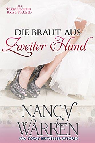 Die Braut aus Zweiter Hand (Das Verwunschene Brautkleid 2) (German Edition)